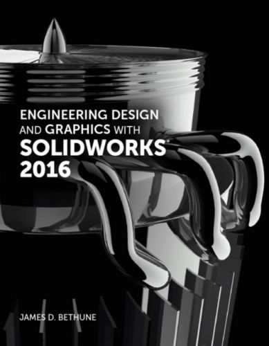 Engineering Design and Graphics with SolidWorks 2016