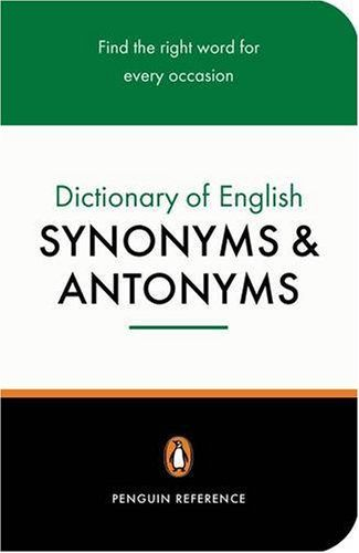 Penguin Dictionary of English Synonyms & Antonyms
