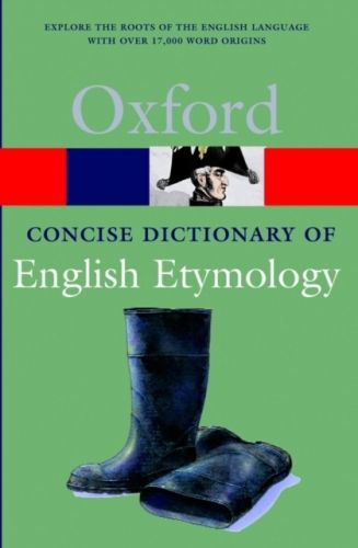 Concise Oxford Dictionary of English Etymology