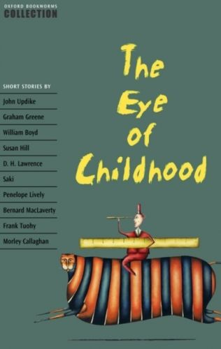 9780194228138 image Oxford Bookworms Collection: The Eye of Childhood