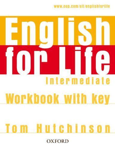 English for Life: Intermediate: Workbook with Key