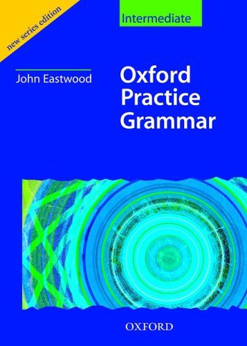Oxford Practice Grammar Intermediate: Without Key