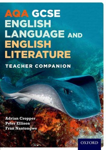 AQA GCSE English Language and English Literature: Teacher Companion