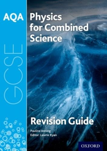 AQA Physics for GCSE Combined Science: Trilogy Revision Guide