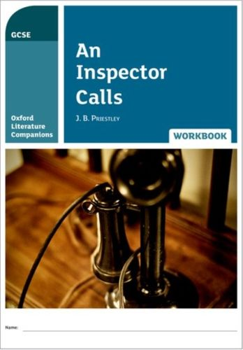 Oxford Literature Companions: An Inspector Calls Workbook
