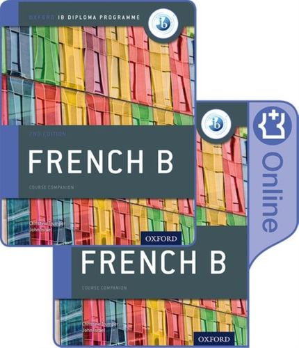 9780198422372 image IB French B Course Book Pack: Oxford IB Diploma Programme (Print Course Book & Enhanced Online Course Book)