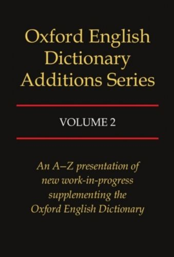 Oxford English Dictionary Additions Series: Volume 2