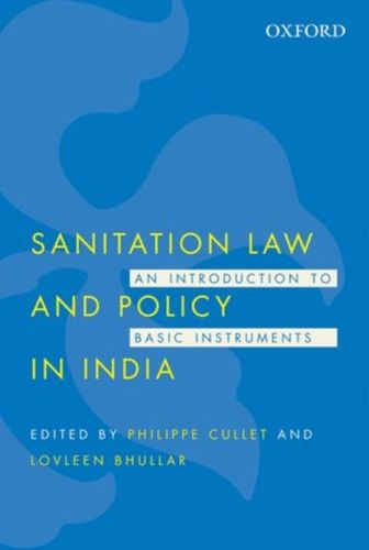 9780199456703 image Sanitation Law and Policy in India