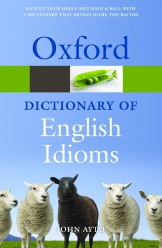 9780199543786 image Oxford Dictionary of English Idioms