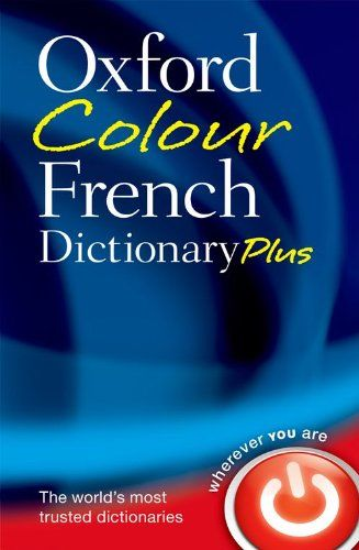 Oxford Colour French Dictionary Plus