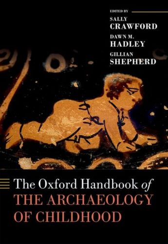 Oxford Handbook of the Archaeology of Childhood