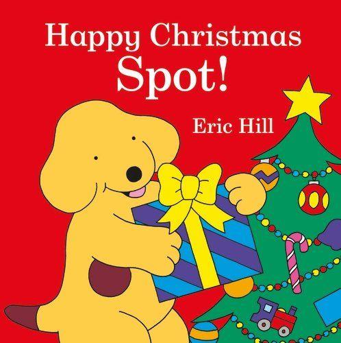 Spot: Happy Christmas, Spot!