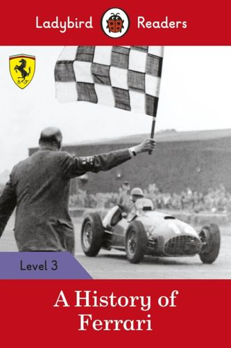 History of Ferrari - Ladybird Readers Level 3
