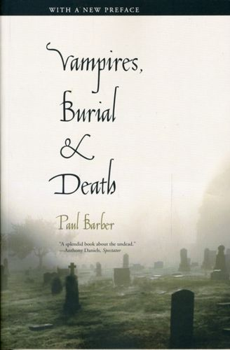Vampires, Burial, and Death