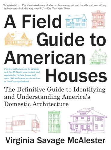 Field Guide To American Houses, A