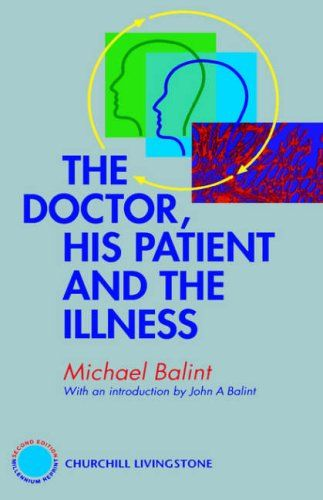 Doctor, His Patient and The Illness