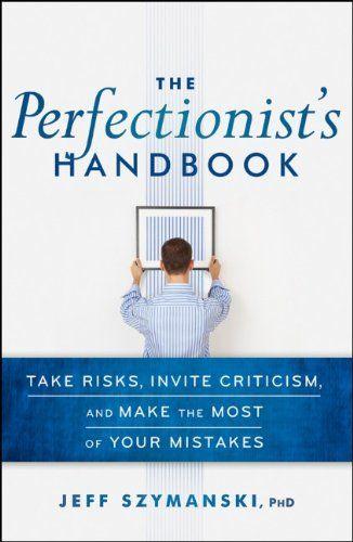 Perfectionist's Handbook