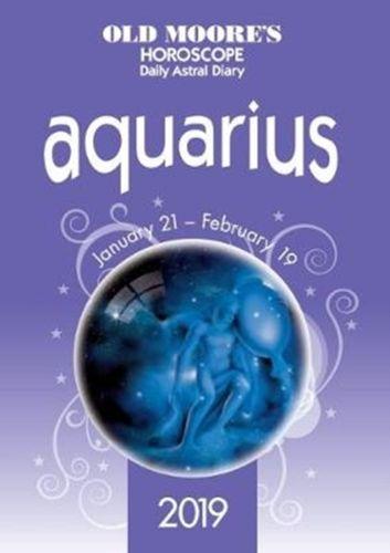 Old Moore's Horoscope Aquarius 2019