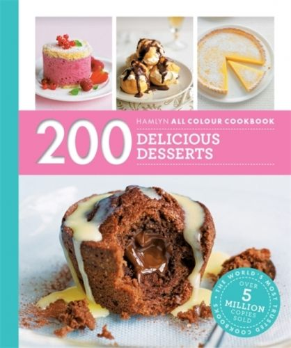 Hamlyn All Colour Cookery: 200 Delicious Desserts