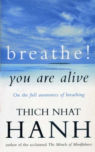 Breathe! You Are Alive