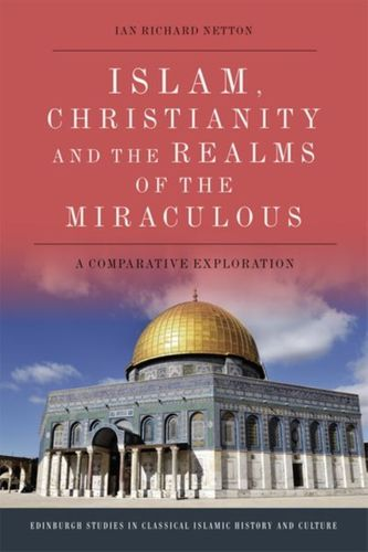 Islam, Christianity and the Realms of the Miraculous