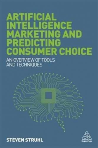 9780749479558 image Artificial Intelligence Marketing and Predicting Consumer Choice