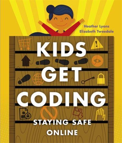 Kids Get Coding: Staying Safe Online