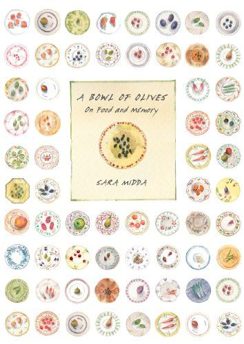 Bowl of Olives : On Food and Memory