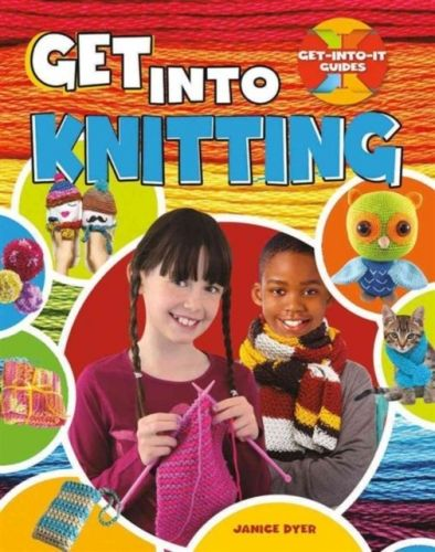 Get Into Knitting - Get Into It Guides