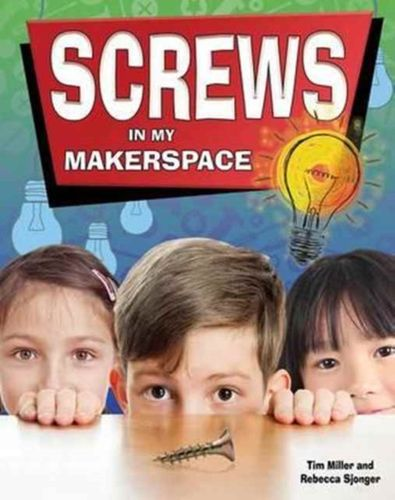 Screws in My Makerspace - Simple Machines in My Makerspace