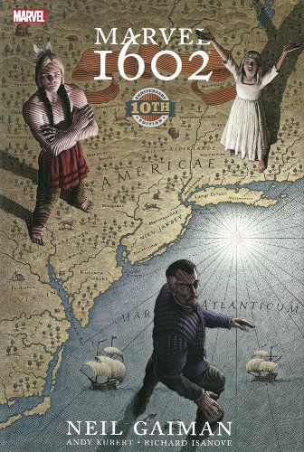 Marvel 1602: 10th Anniversary Edition