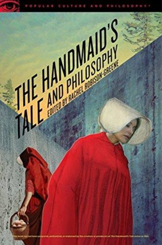 Handmaid's Tale and Philosophy