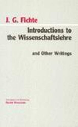 9780872202399 image Introductions to the Wissenschaftslehre and Other Writings (1797-1800)