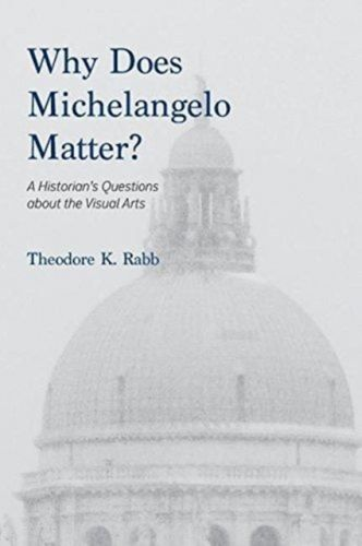 Why Does Michelangelo Matter?