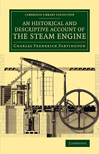 Historical and Descriptive Account of the Steam Engine