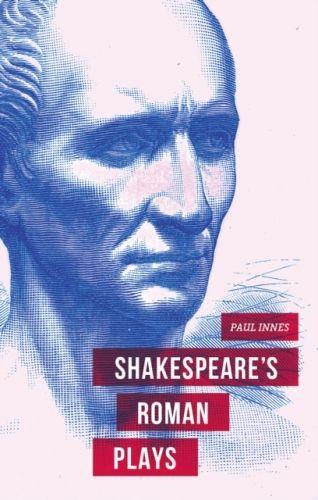Shakespeare's Roman Plays