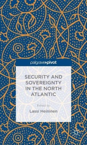 9781137470713 image Security and Sovereignty in the North Atlantic