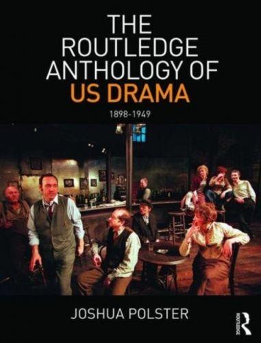 Routledge Anthology of US Drama: 1898-1949