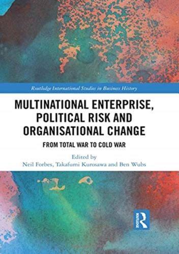 Multinational Enterprise, Political Risk and Organisational Change