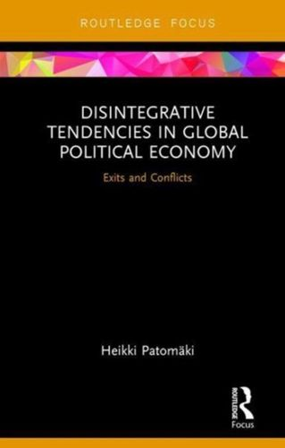 Disintegrative Tendencies in Global Political Economy