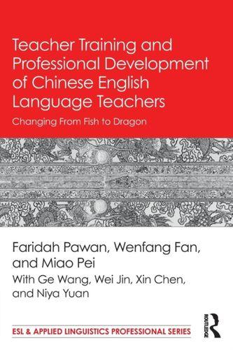 9781138124516 image Teacher Training and Professional Development of Chinese English Language Teachers