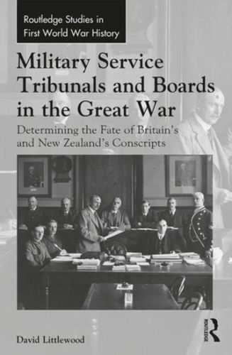 Military Service Tribunals and Boards in the Great War