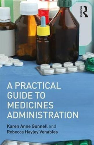 Practical Guide to Medicine Administration