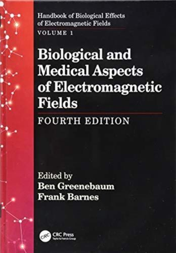 Biological and Medical Aspects of Electromagnetic Fields, Fourth Edition