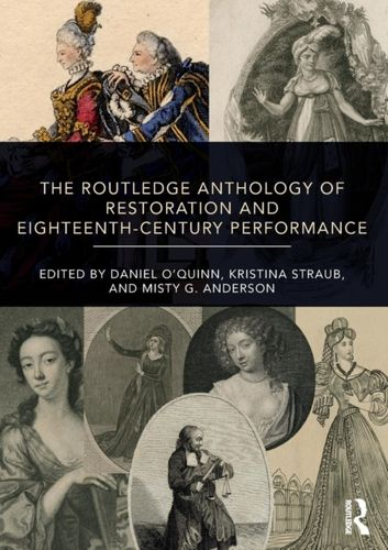Routledge Anthology of Restoration and Eighteenth-Century Performance