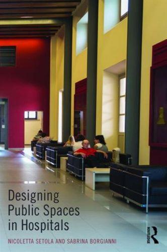 9781138857209 image Designing Public Spaces in Hospitals