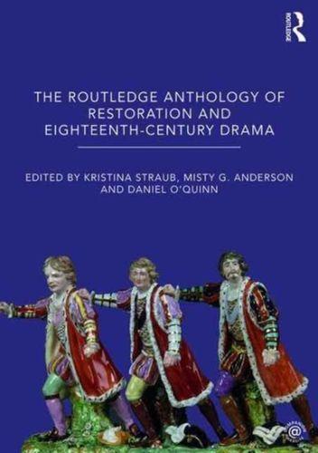 9781138915428 image Routledge Anthology of Restoration and Eighteenth-Century Drama