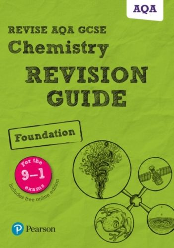 Revise AQA GCSE Chemistry Foundation Revision Guide