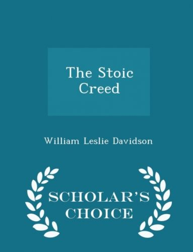 Stoic Creed - Scholar's Choice Edition