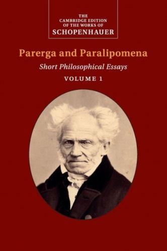 The Cambridge Edition of the Works of Schopenhauer Schopenhauer: Parerga and Paralipomena